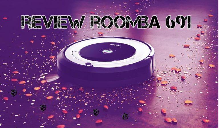 Review Roomba 691 de iRobot | Todo Robot Aspirador